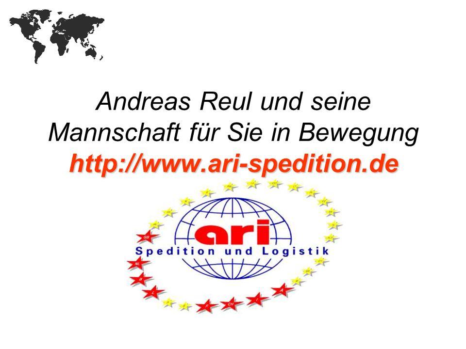 http://www.ari-spedition.de Andreas Reul und seine Mannschaft für Sie in Bewegung http://www.ari-spedition.de