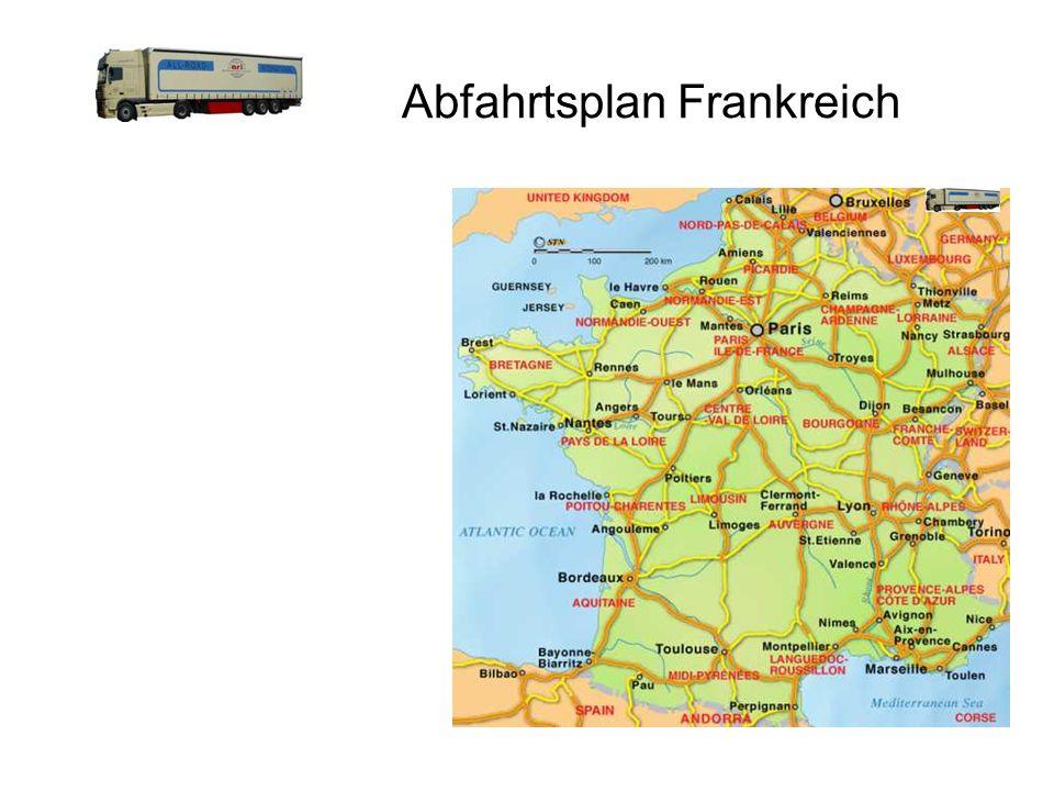 Abfahrtsplan Frankreich Tägliche Abfahrten Alsace Lorraine Lyon / Rhone Alpes Paris / Ile de France Picardie Val de Loire 2 x wöchentlich Bordeaux Bou