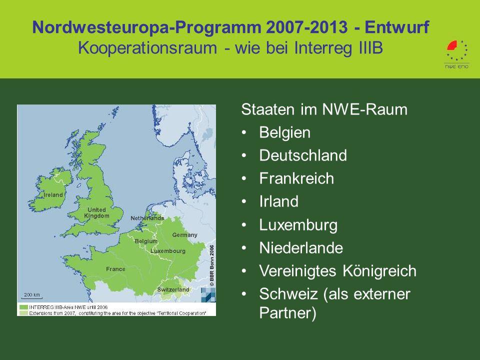 Nordwesteuropa-Programm 2007-2013 - Entwurf Kooperationsraum - wie bei Interreg IIIB Staaten im NWE-Raum Belgien Deutschland Frankreich Irland Luxembu