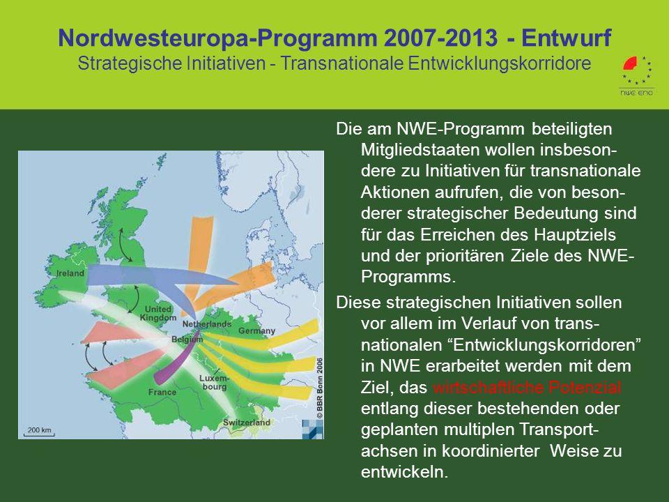 Nordwesteuropa-Programm 2007-2013 - Entwurf Strategische Initiativen - Transnationale Entwicklungskorridore Die am NWE-Programm beteiligten Mitgliedst