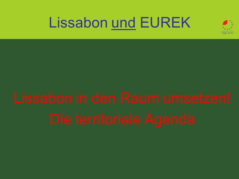 Lissabon und EUREK Lissabon in den Raum umsetzen! Die territoriale Agenda