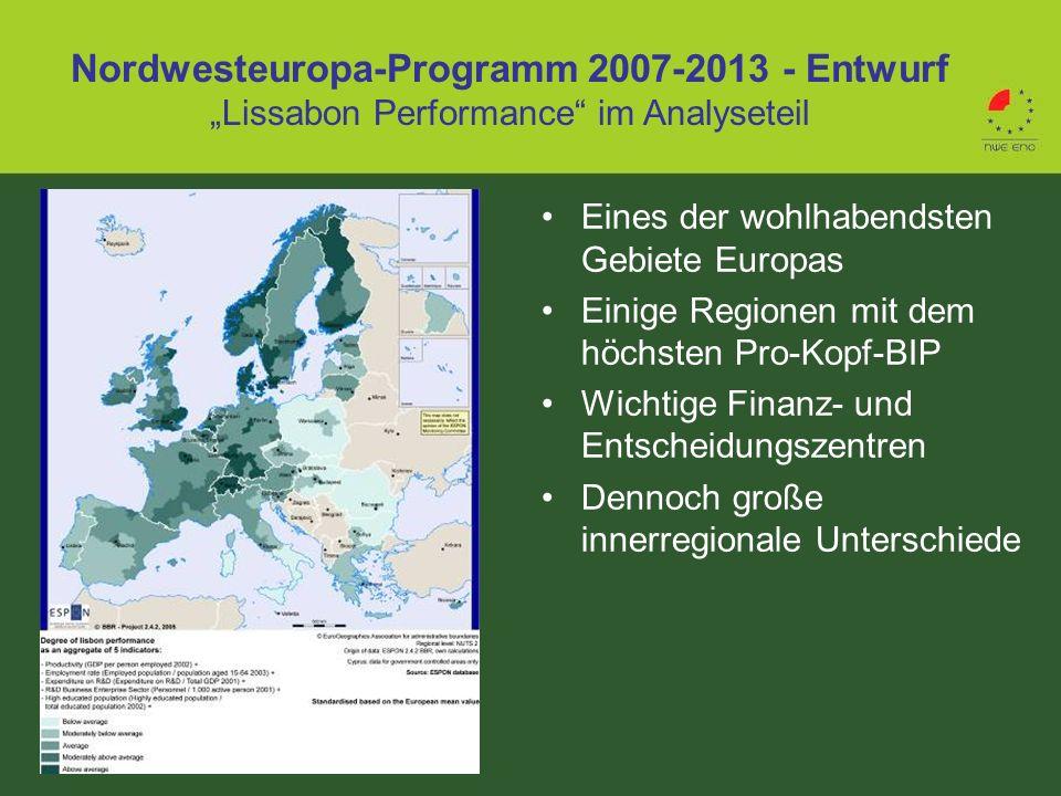 Nordwesteuropa-Programm 2007-2013 - Entwurf Lissabon Performance im Analyseteil Eines der wohlhabendsten Gebiete Europas Einige Regionen mit dem höchs