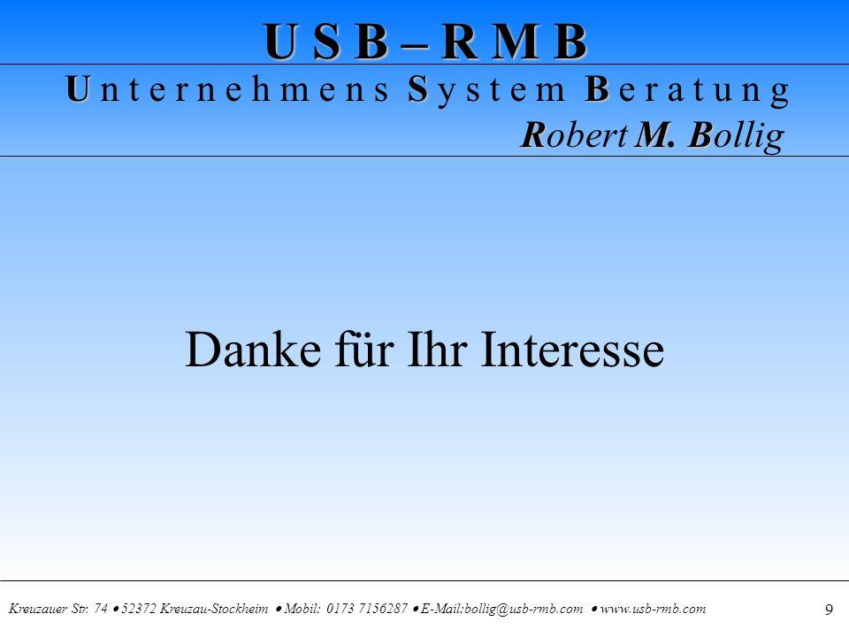 U S B – R M B USB U n t e r n e h m e n s S y s t e m B e r a t u n g RMB Robert M.