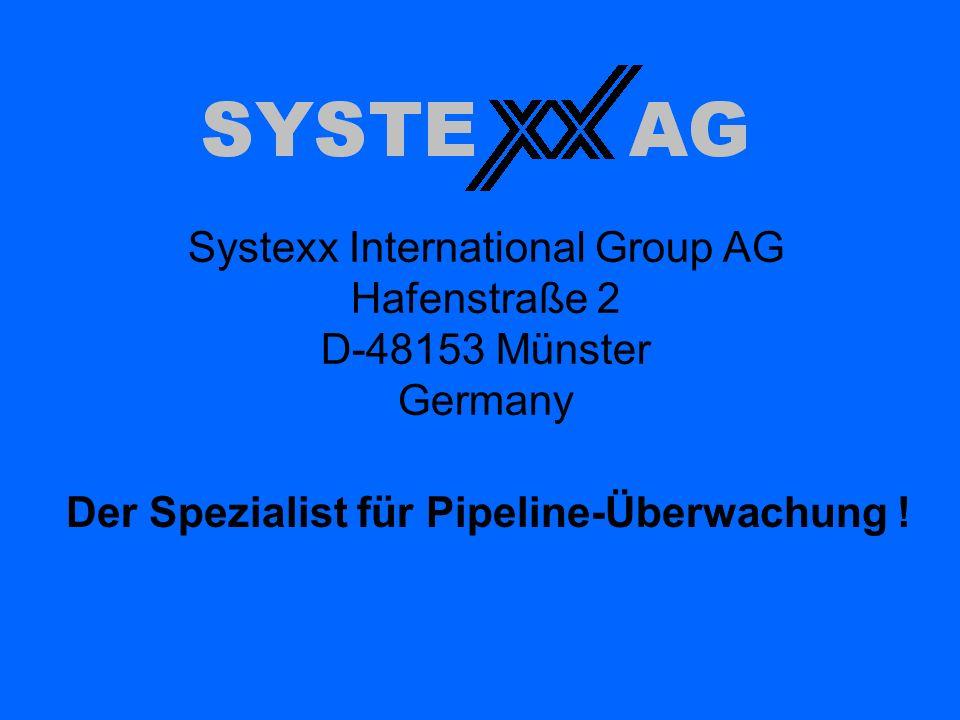 Systexx International Group AG Hafenstraße 2 D-48153 Münster Germany Der Spezialist für Pipeline-Überwachung !