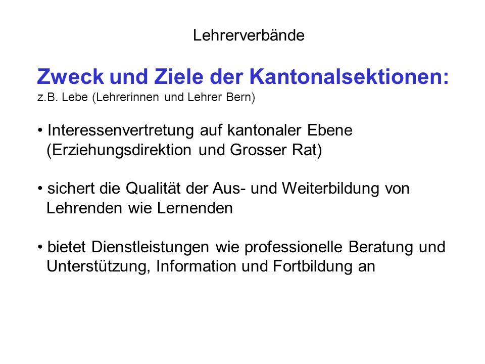 Lehrerverbände Zweck und Ziele der Kantonalsektionen: z.B.