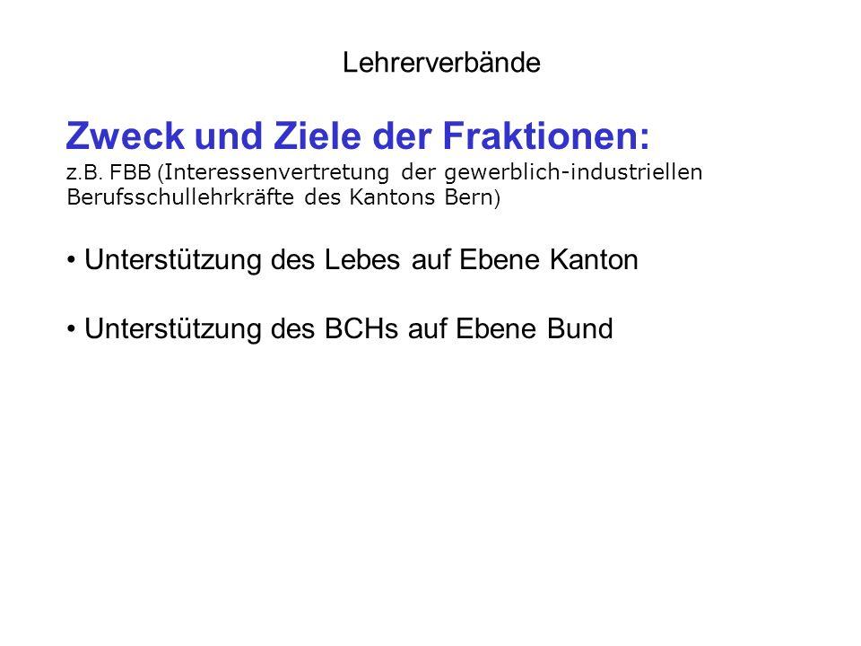 Lehrerverbände Zweck der Fachlehrerverbände: z.B.