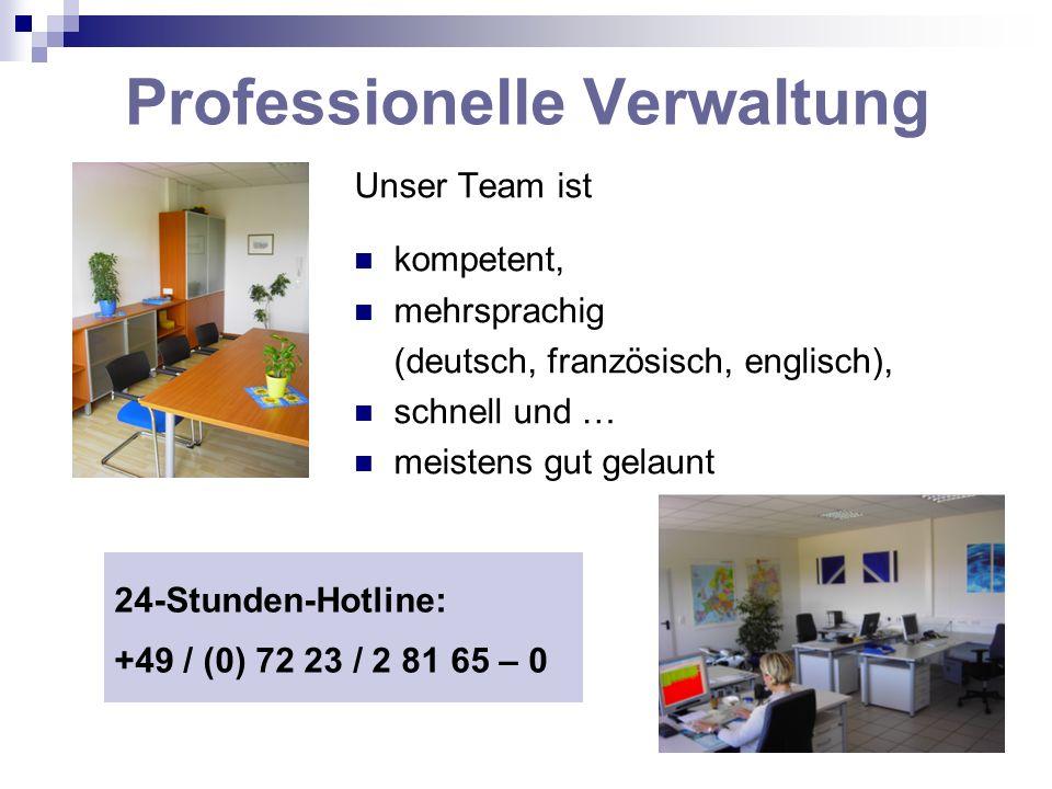 Professionelle Verwaltung Unser Team ist kompetent, mehrsprachig (deutsch, französisch, englisch), schnell und … meistens gut gelaunt 24-Stunden-Hotli