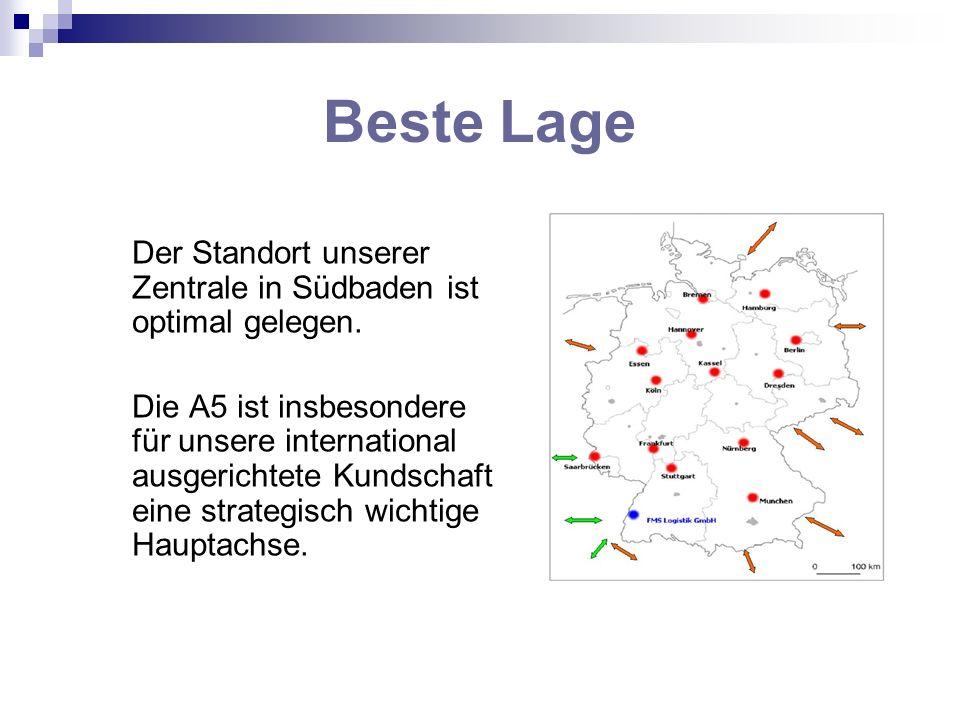 Beste Lage Der Standort unserer Zentrale in Südbaden ist optimal gelegen. Die A5 ist insbesondere für unsere international ausgerichtete Kundschaft ei