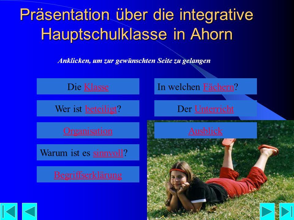Präsentation über die integrative Hauptschulklasse in Ahorn Anklicken, um zur gewünschten Seite zu gelangen Wer ist beteiligt.