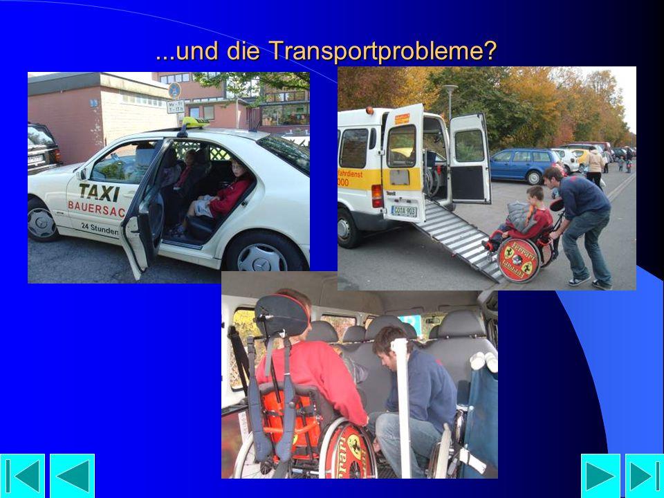 ...und die Transportprobleme?