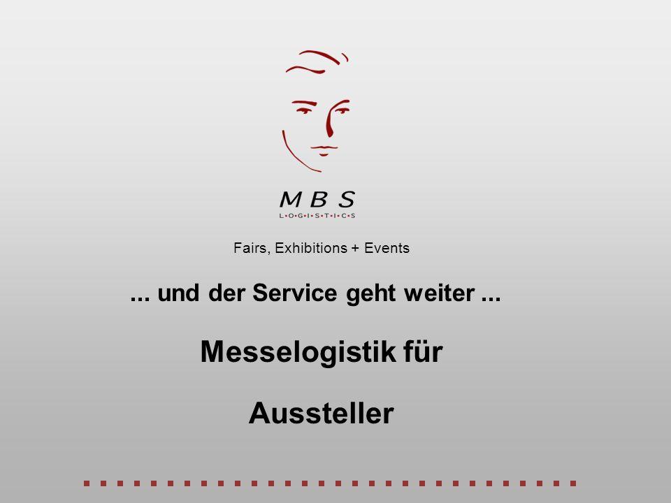 Aussteller Fairs, Exhibitions + Events... und der Service geht weiter... Messelogistik für