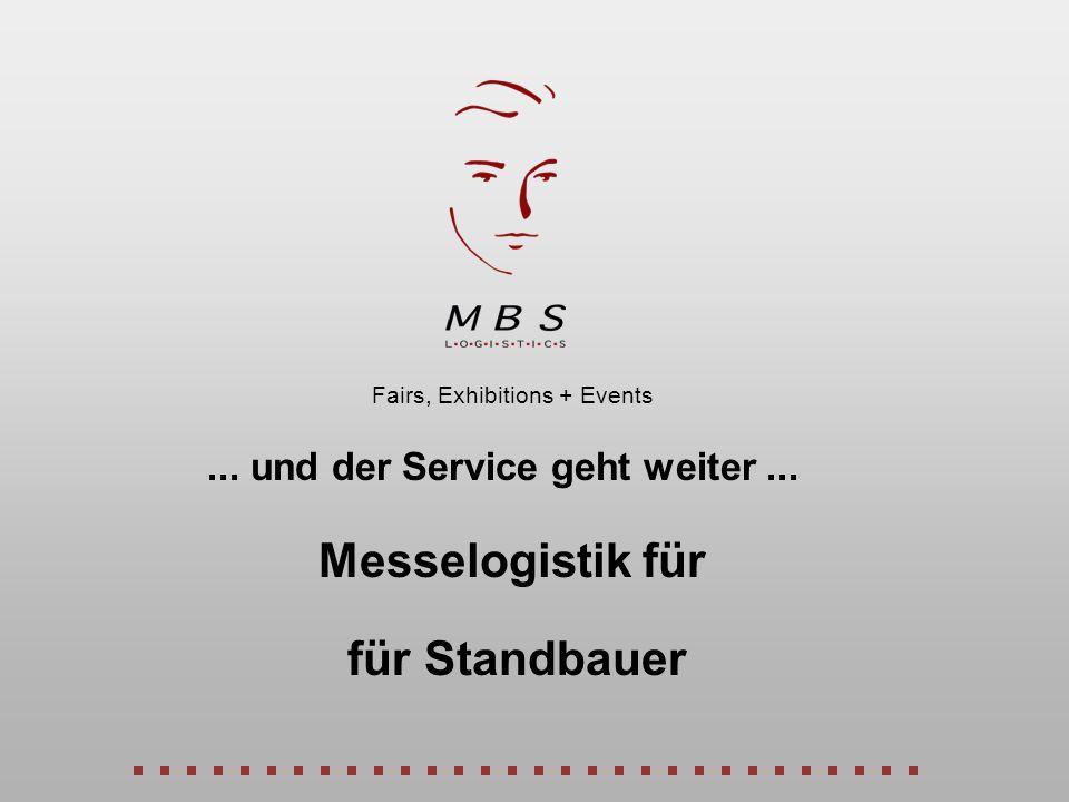 für Standbauer Fairs, Exhibitions + Events... und der Service geht weiter... Messelogistik für