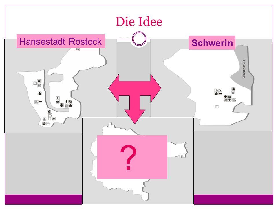Die Idee Hansestadt Rostock Schwerin ?