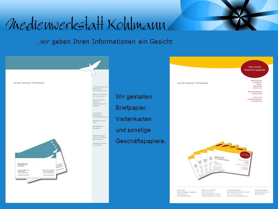 …wir geben Ihren Informationen ein Gesicht Wir gestalten Briefpapier, Visitenkarten und sonstige Geschäftspapiere.