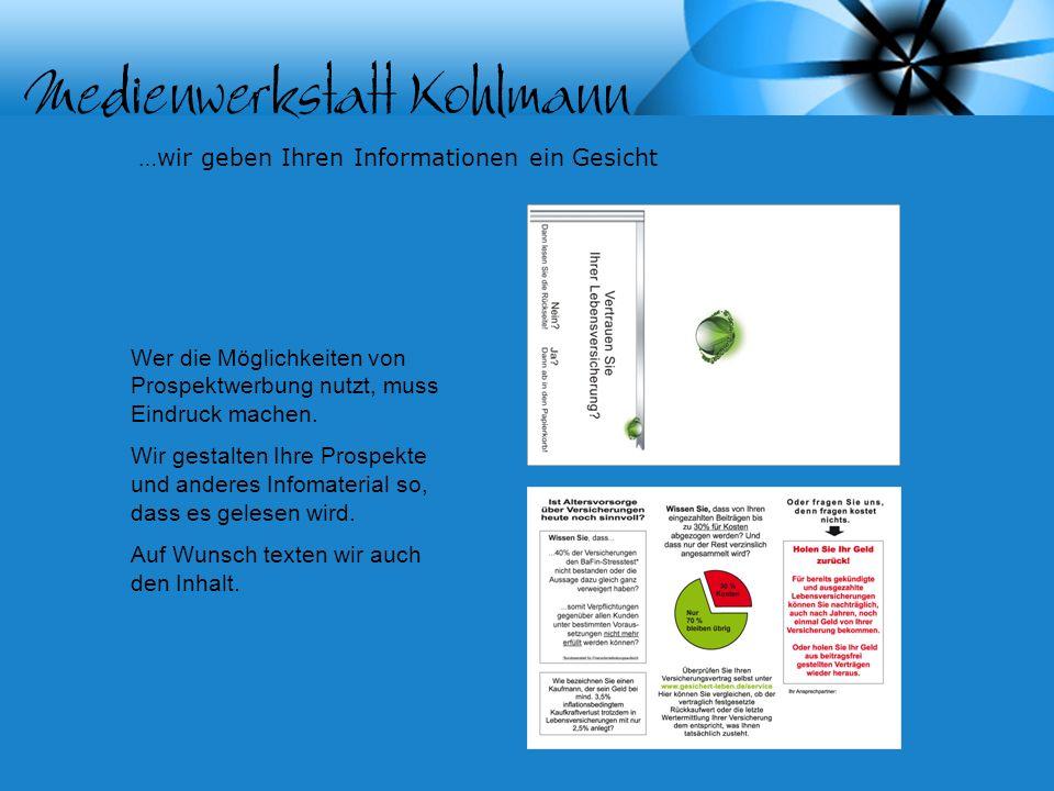 …wir geben Ihren Informationen ein Gesicht Wer die Möglichkeiten von Prospektwerbung nutzt, muss Eindruck machen.