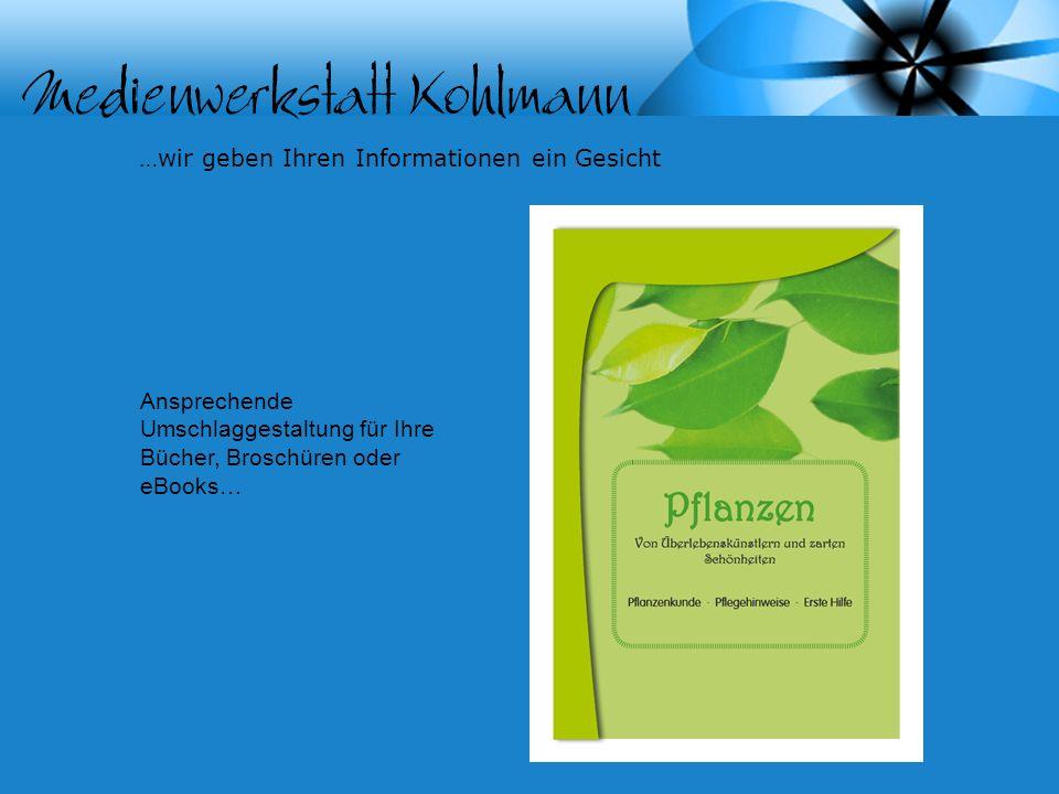 …wir geben Ihren Informationen ein Gesicht Ansprechende Umschlaggestaltung für Ihre Bücher, Broschüren oder eBooks…