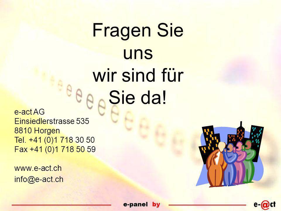 Fragen Sie uns wir sind für Sie da. e-act AG Einsiedlerstrasse 535 8810 Horgen Tel.