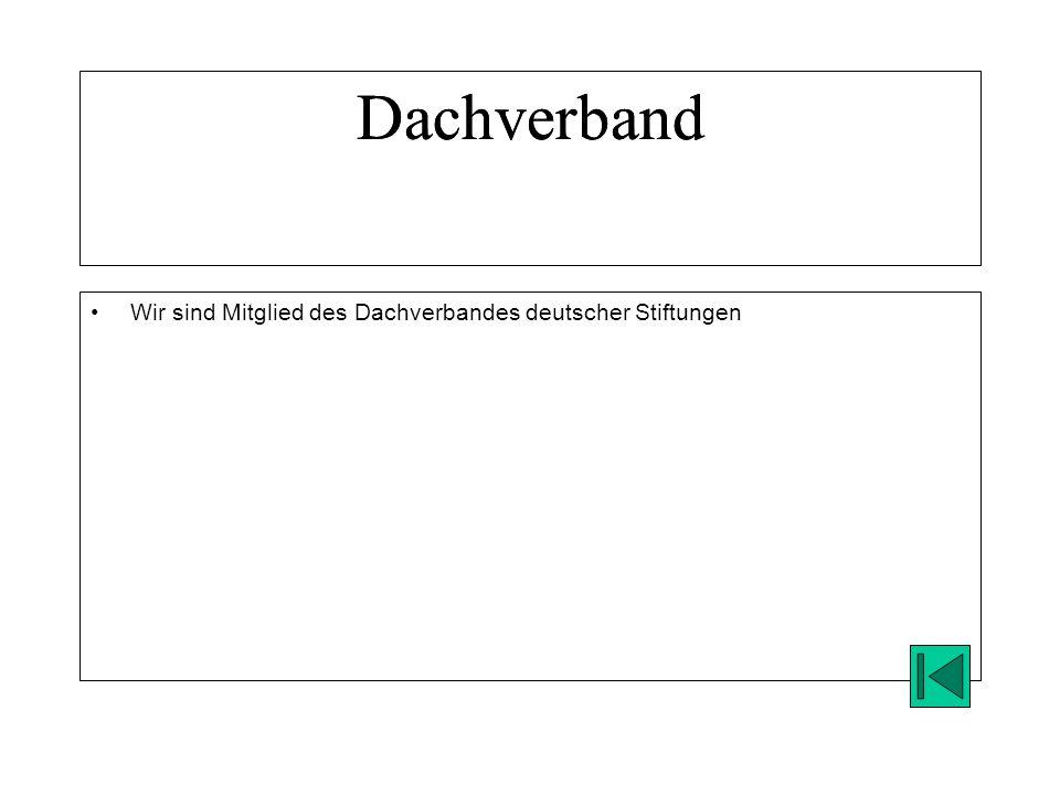 Dachverband Wir sind Mitglied des Dachverbandes deutscher Stiftungen