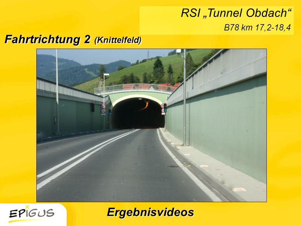 Fahrtrichtung 2 (Knittelfeld) RSI Tunnel Obdach B78 km 17,2-18,4 Ergebnisvideos