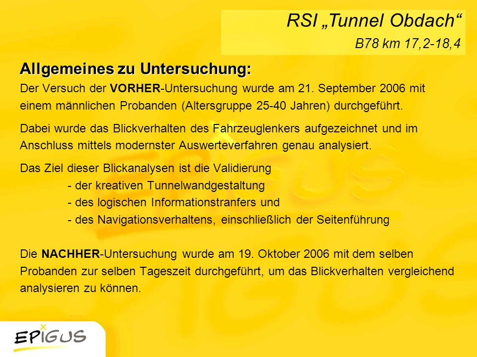 Allgemeines zu Untersuchung: Allgemeines zu Untersuchung: Der Versuch der VORHER-Untersuchung wurde am 21. September 2006 mit einem männlichen Proband