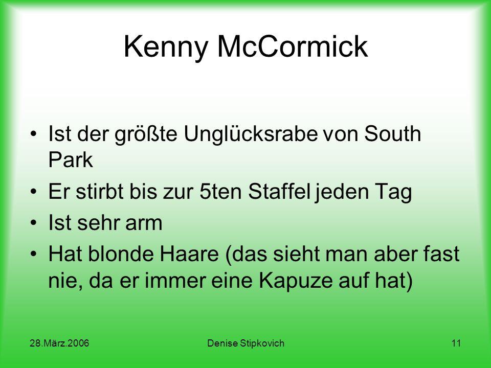 28.März.2006Denise Stipkovich10 Kenny McCormick
