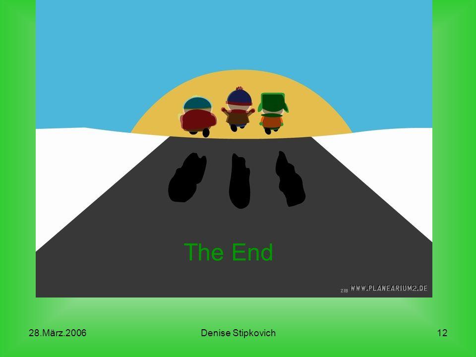 28.März.2006Denise Stipkovich11 Kenny McCormick Ist der größte Unglücksrabe von South Park Er stirbt bis zur 5ten Staffel jeden Tag Ist sehr arm Hat blonde Haare (das sieht man aber fast nie, da er immer eine Kapuze auf hat)