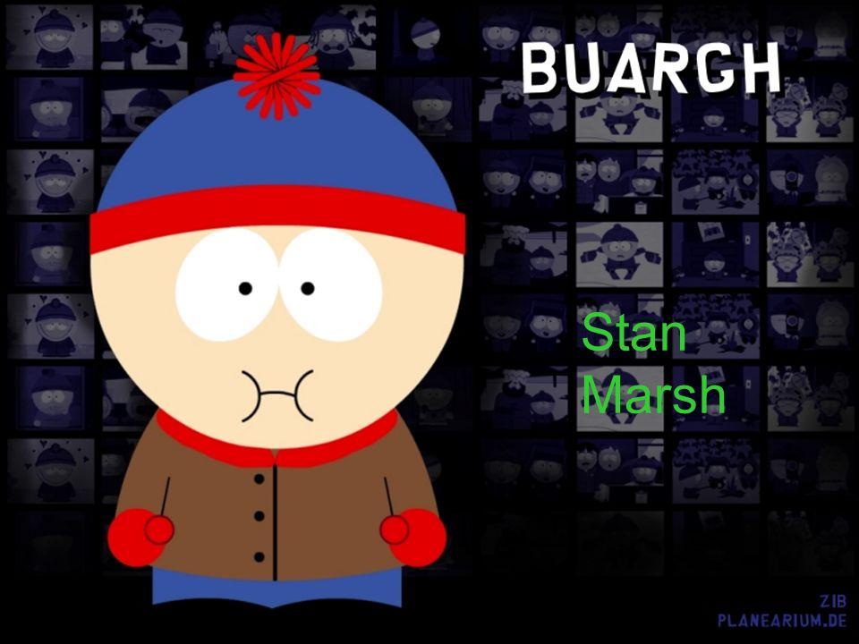 28.März.2006Denise Stipkovich5 Eric Cartman Er ist wegen seiner überbesorgten Mutter fett Lieblingsbeschäftigung: Cheesy-Poofs mampfend vorm Fernseher sitzen Er ist ziemlich dumm und der unsympathischste Junge von ganz South Park Geniest es seine Umwelt fertig zu machen