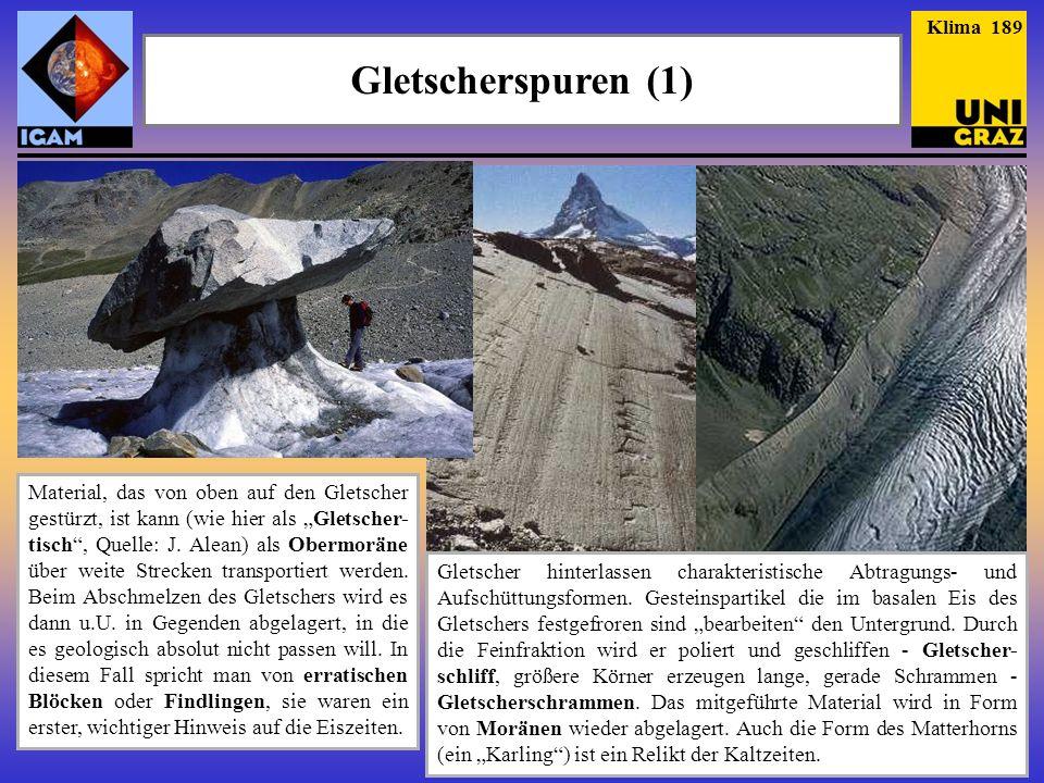 Gletscherspuren (1) Material, das von oben auf den Gletscher gestürzt, ist kann (wie hier als Gletscher- tisch, Quelle: J. Alean) als Obermoräne über