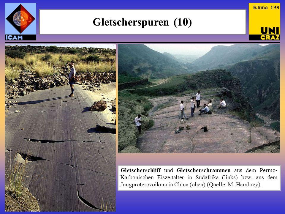 Gletscherspuren (10) Klima 198 Gletscherschliff und Gletscherschrammen aus dem Permo- Karbonischen Eiszeitalter in Südafrika (links) bzw. aus dem Jung