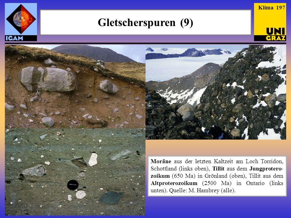 Gletscherspuren (9) Klima 197 Moräne aus der letzten Kaltzeit am Loch Torridon, Schottland (links oben), Tillit aus dem Jungprotero- zoikum (650 Ma) i
