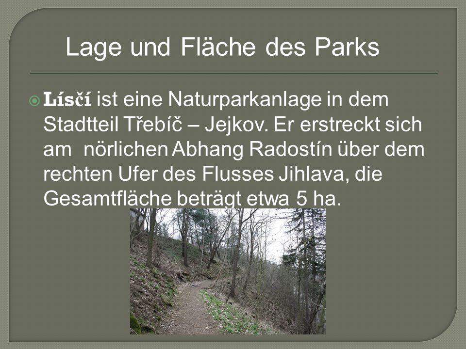 Lís č í ist eine Naturparkanlage in dem Stadtteil Třebíč – Jejkov.