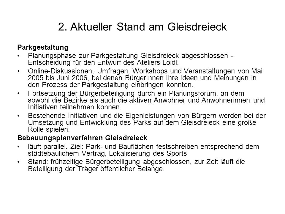 2. Aktueller Stand am Gleisdreieck Parkgestaltung Planungsphase zur Parkgestaltung Gleisdreieck abgeschlossen - Entscheidung für den Entwurf des Ateli