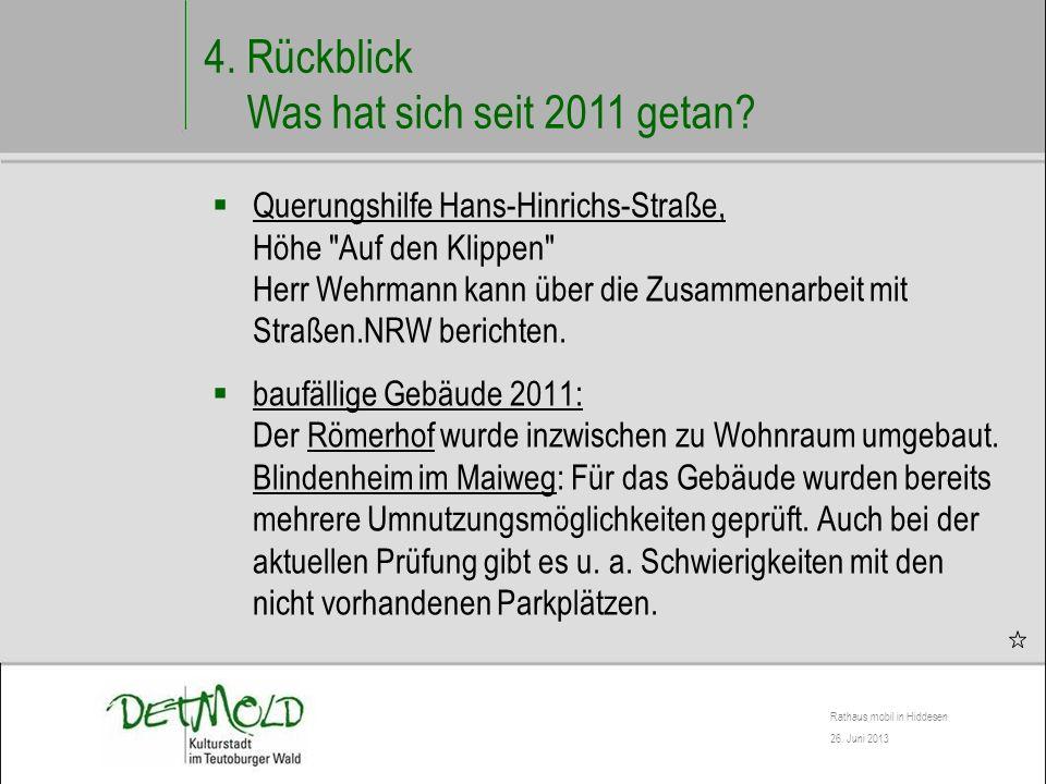 Rathaus mobil in Hiddesen 26.Juni 2013 4. Rückblick Was hat sich seit 2011 getan.