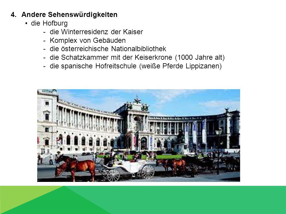 4.Andere Sehenswürdigkeiten die Hofburg - die Winterresidenz der Kaiser - Komplex von Gebäuden - die österreichische Nationalbibliothek - die Schatzka