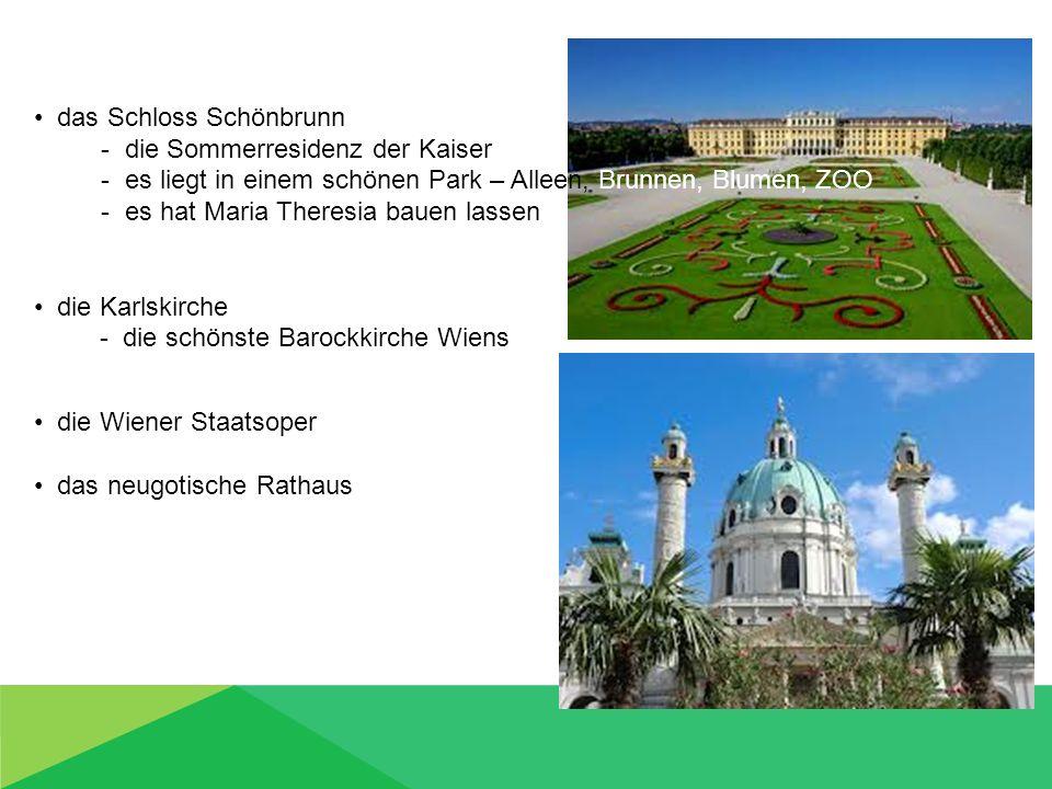 das Schloss Schönbrunn - die Sommerresidenz der Kaiser - es liegt in einem schönen Park – Alleen, Brunnen, Blumen, ZOO - es hat Maria Theresia bauen l