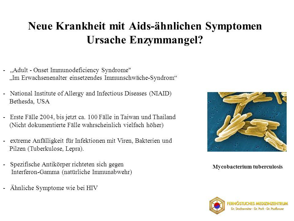 Neue Krankheit mit Aids-ähnlichen Symptomen Ursache Enzymmangel.
