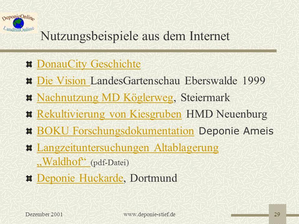 Dezember 2001www.deponie-stief.de29 Nutzungsbeispiele aus dem Internet DonauCity Geschichte Die Vision Die Vision LandesGartenschau Eberswalde 1999 Na