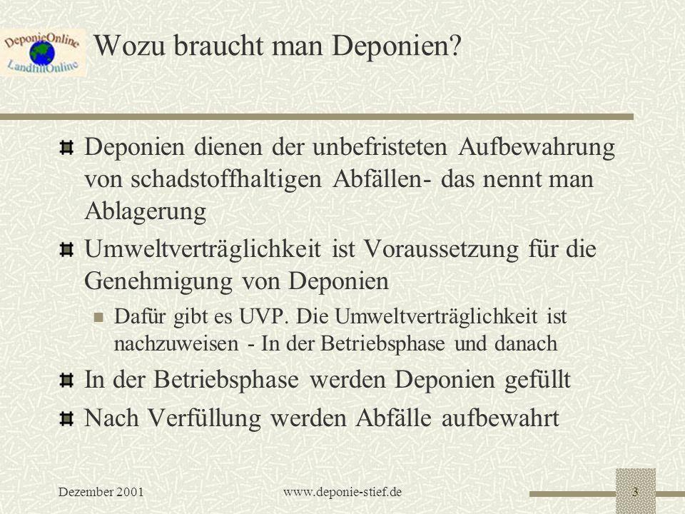Dezember 2001www.deponie-stief.de4 Die Deponie ein Bauwerk.
