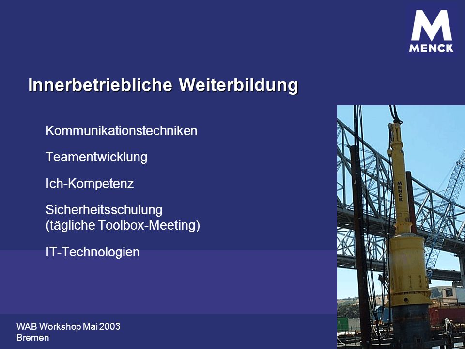 WAB Workshop Mai 2003 Bremen Innerbetriebliche Weiterbildung Kommunikationstechniken Teamentwicklung Ich-Kompetenz Sicherheitsschulung (tägliche Toolb
