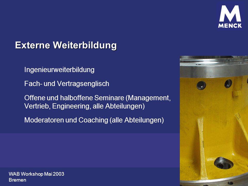 WAB Workshop Mai 2003 Bremen Externe Weiterbildung Ingenieurweiterbildung Fach- und Vertragsenglisch Offene und halboffene Seminare (Management, Vertr