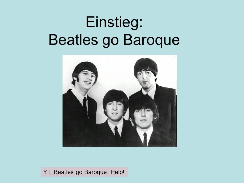 Einstieg: Beatles go Baroque YT: Beatles go Baroque: Help!