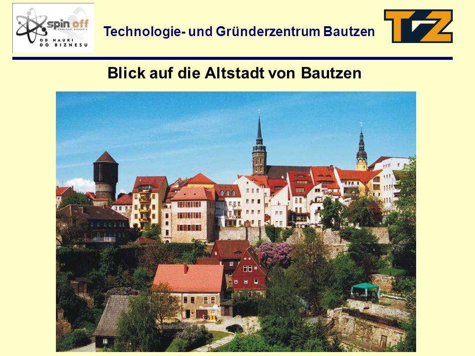 Blick auf die Altstadt von Bautzen Technologie- und Gründerzentrum Bautzen