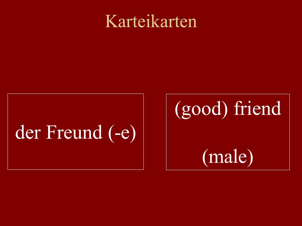 Karteikarten der Freund (-e) (good) friend (male)