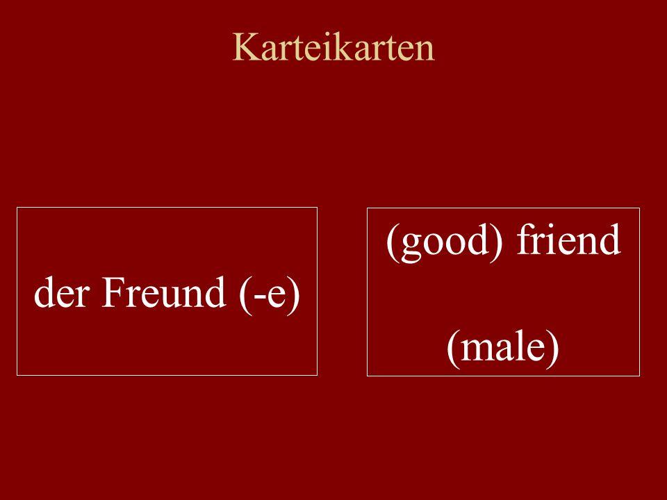 Karteikarten der Freund (-e) (good) friend (male)
