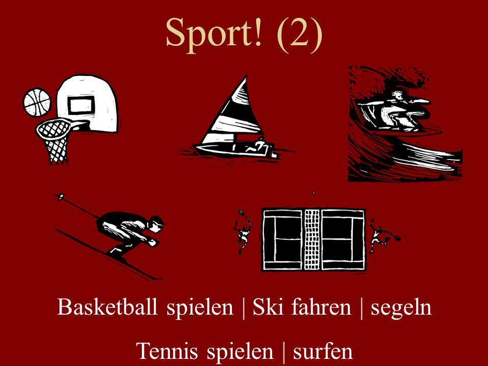 Sport! (2) Basketball spielen | Ski fahren | segeln Tennis spielen | surfen