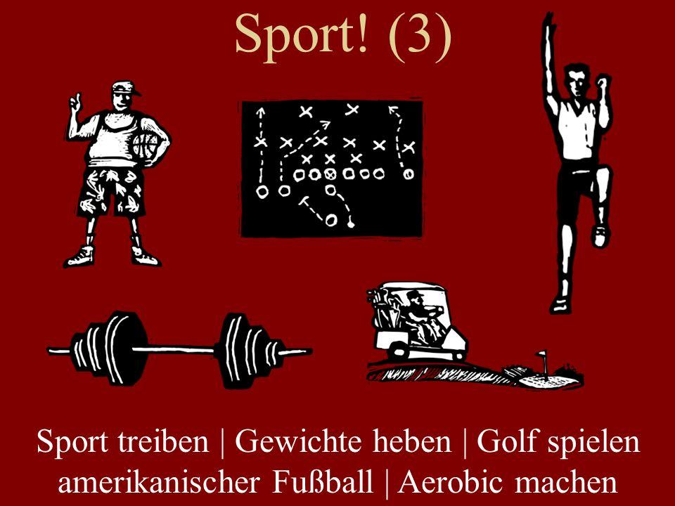 Sport! (3) Sport treiben | Gewichte heben | Golf spielen amerikanischer Fußball | Aerobic machen