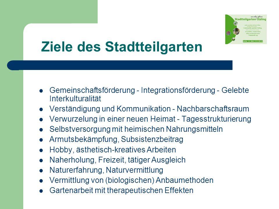 Ziele des Stadtteilgarten Gemeinschaftsförderung - Integrationsförderung - Gelebte Interkulturalität Verständigung und Kommunikation - Nachbarschaftsr