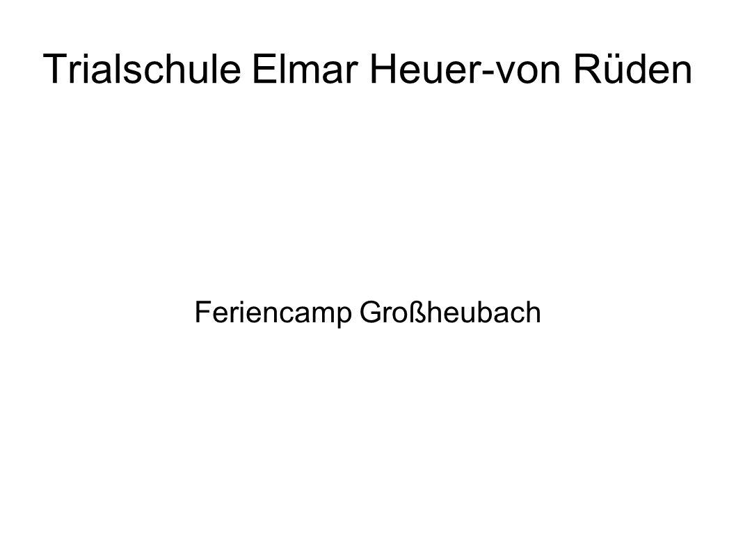 Trialschule Elmar Heuer-von Rüden Feriencamp Großheubach