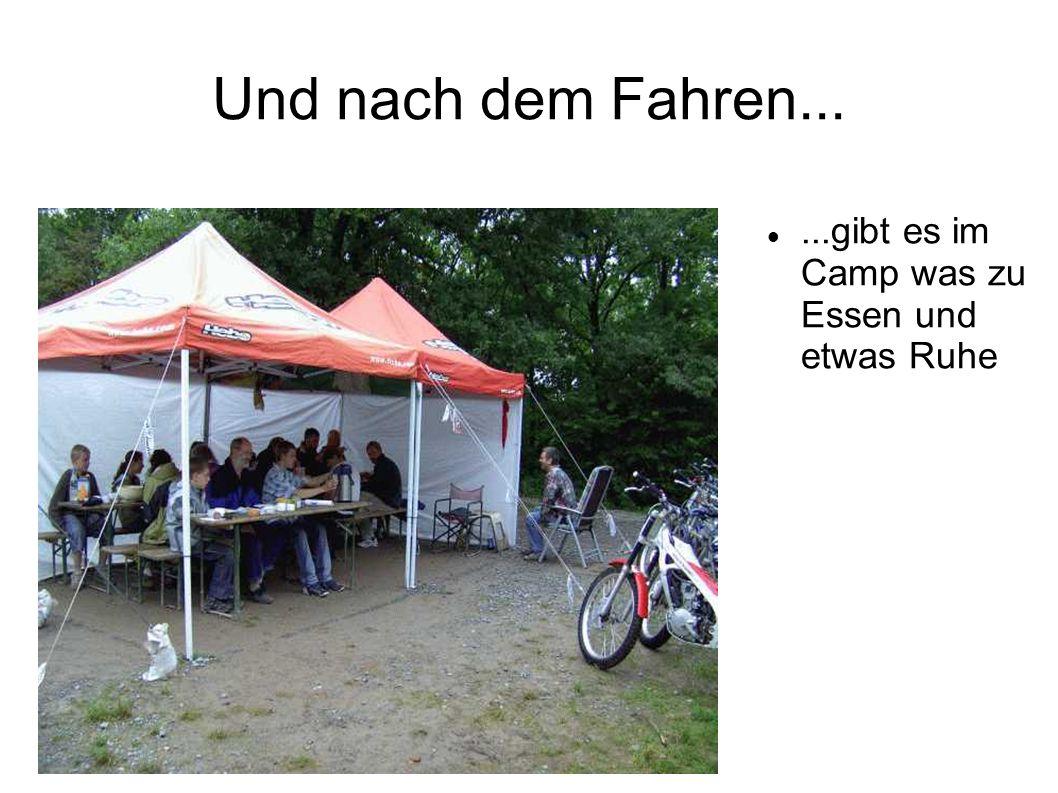 Und nach dem Fahren......gibt es im Camp was zu Essen und etwas Ruhe