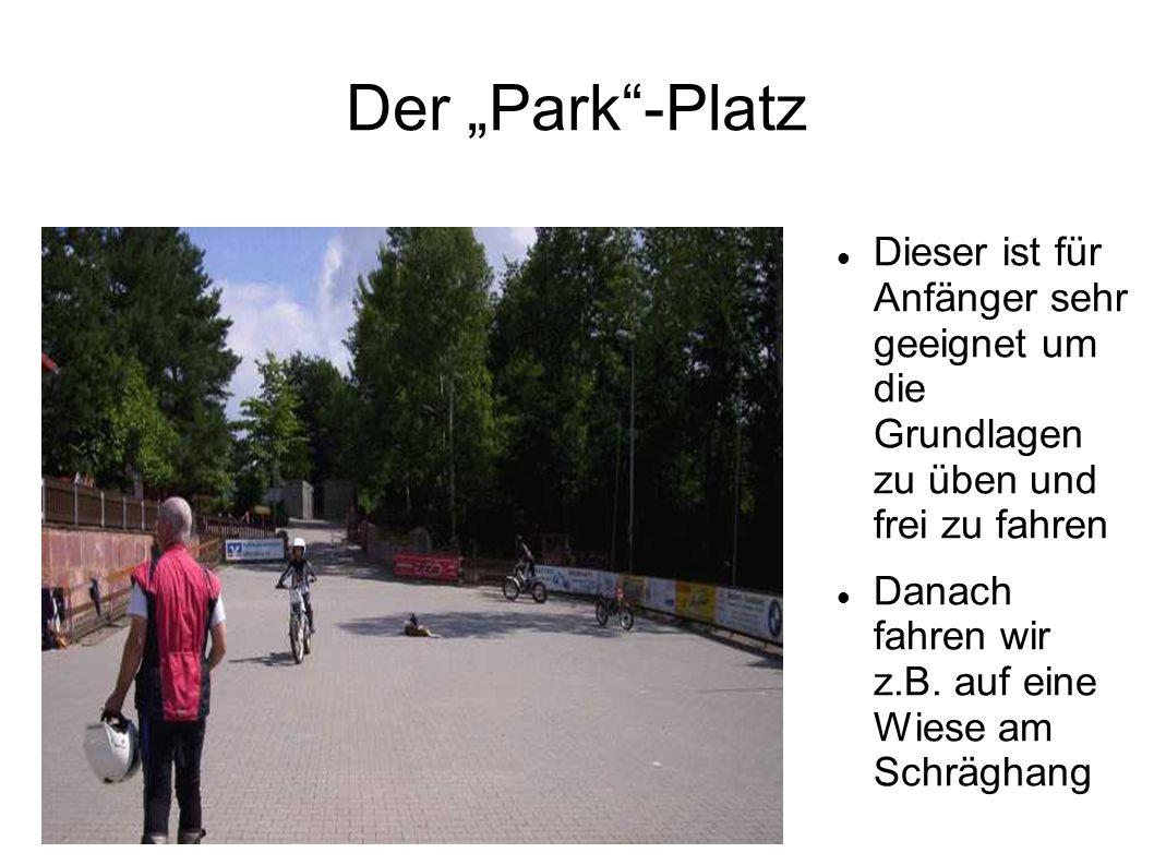 Der Park-Platz Dieser ist für Anfänger sehr geeignet um die Grundlagen zu üben und frei zu fahren Danach fahren wir z.B.